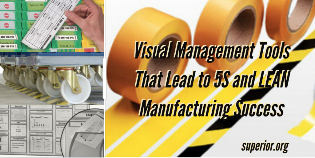 Learn How Supply Chain Management Combined With Visual Management Tools Lead to 5S and LEAN Manufacturing Success.