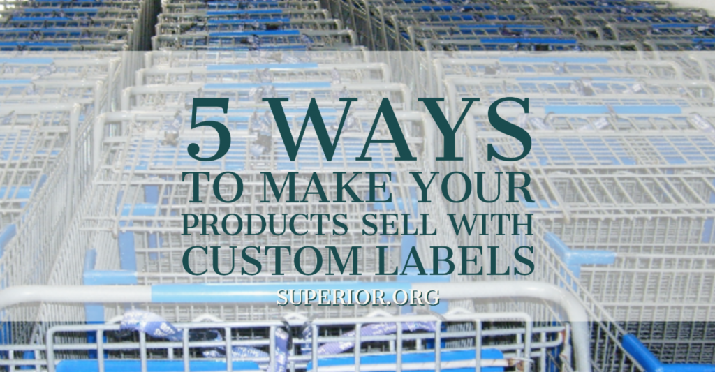 5 Ways to Make Your Products Sell with Custom Labels