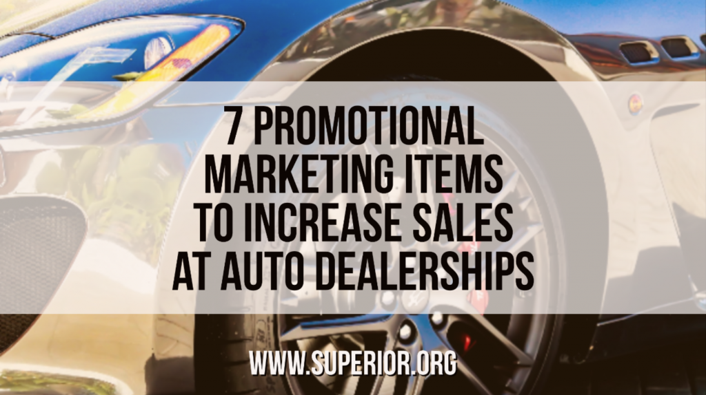 7 Promotional Marketing Items to Increase Sales at Auto Dealerships