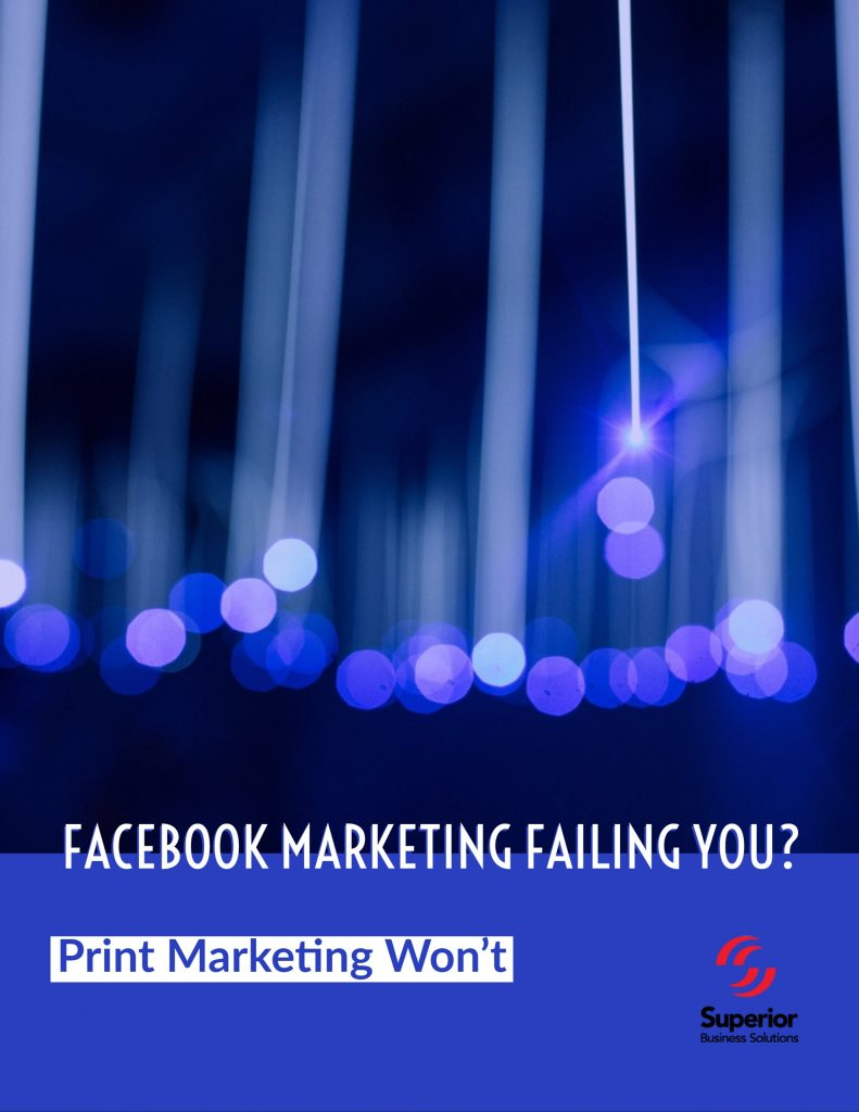 Facebook Failing You? Don't Forget About Print Marketing
