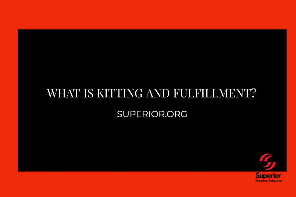 What is Kitting and Fulfillment?