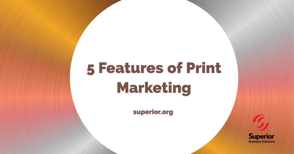 How Your Business Can Stand Out with Print Marketing