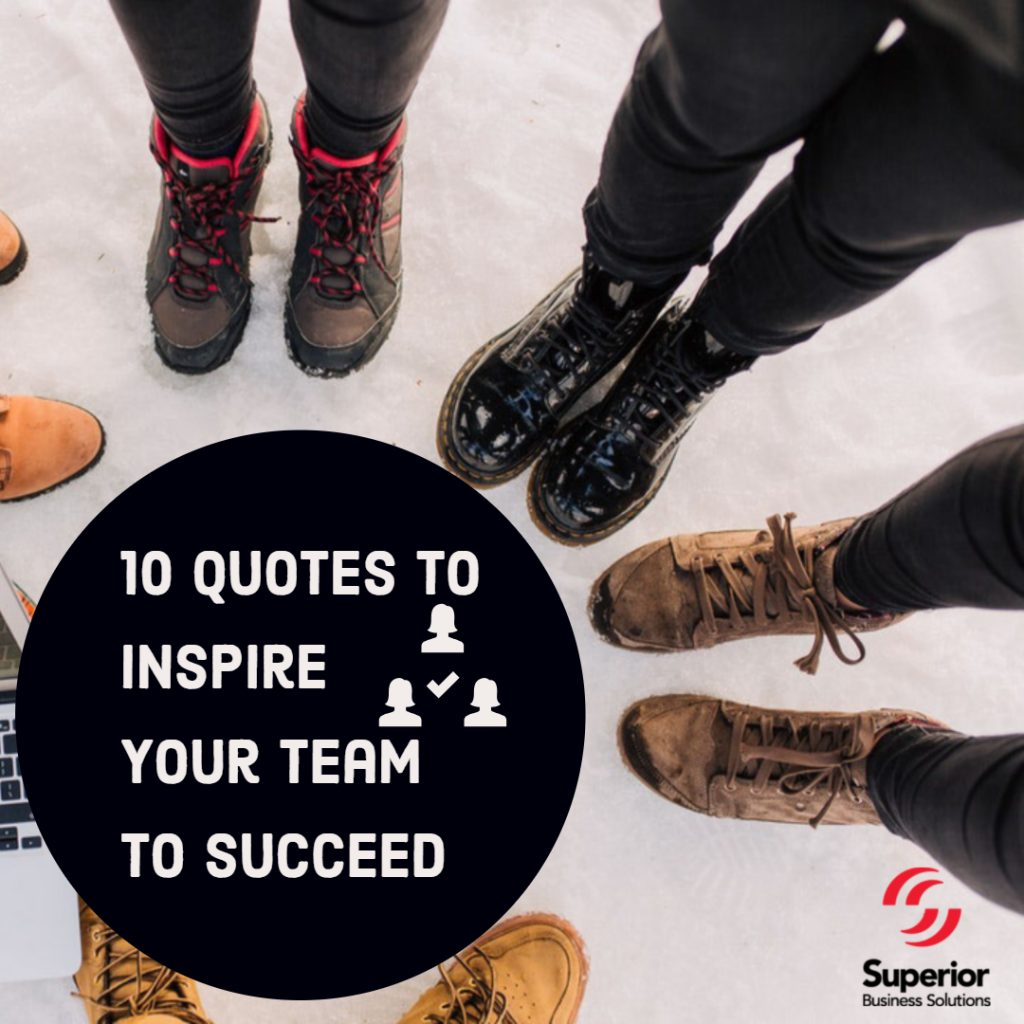 10 Quotes to Inspire Your Team to Succeed