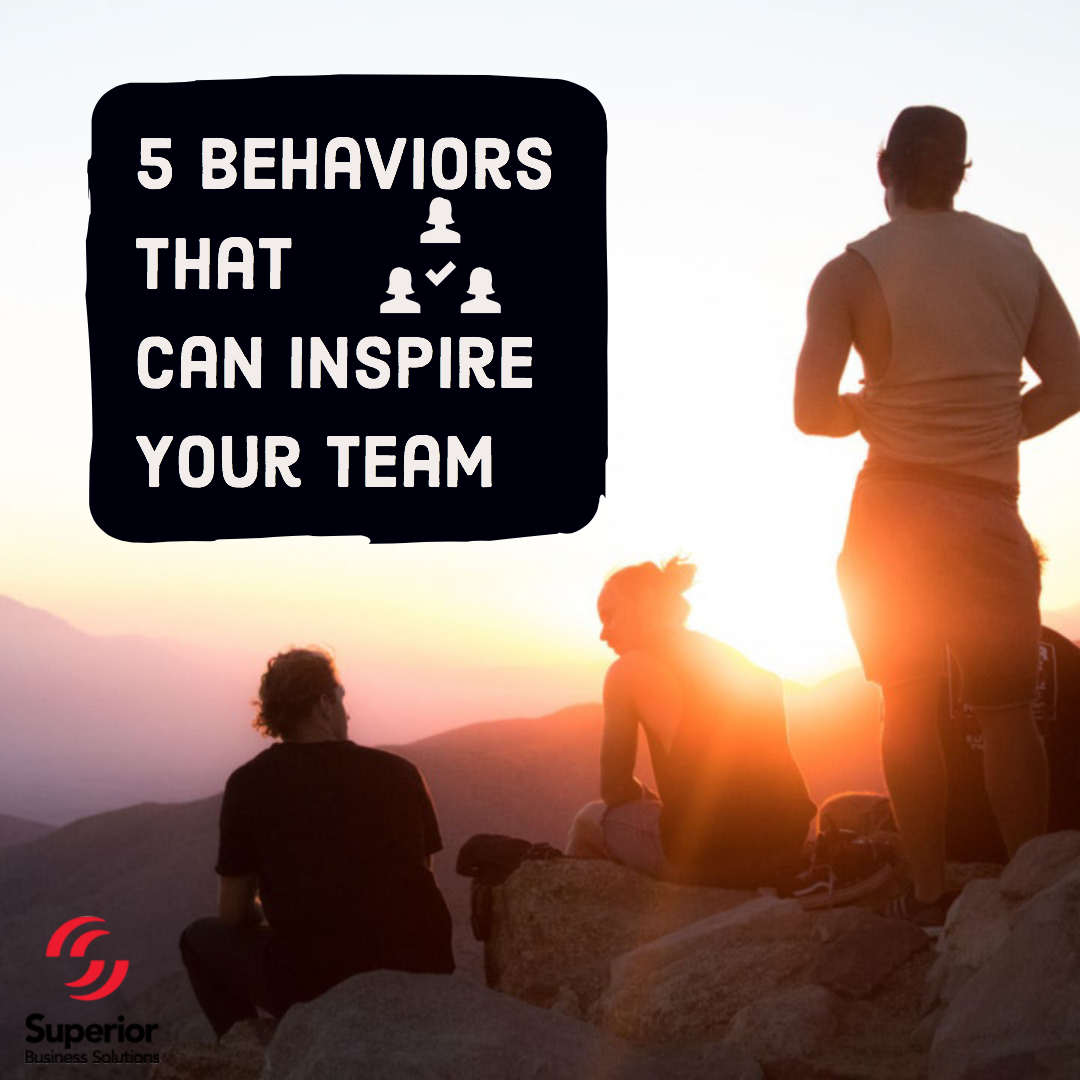 5 Behaviors That Can Inspire Your Team to Succeed