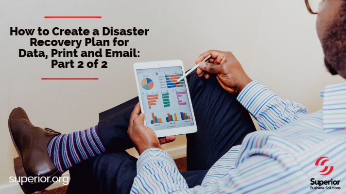 How to Create a Disaster Recovery Plan for Data, Print and Email:Part 2 of 2