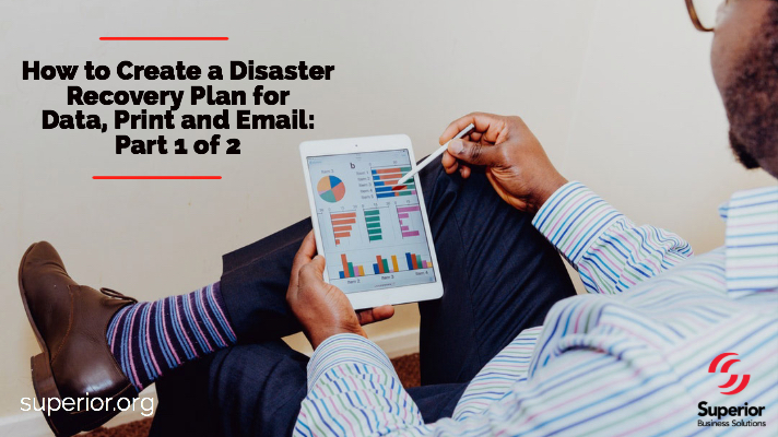 How to Create a Disaster Recovery Plan for Data, Print and Email: Part 1 of 2