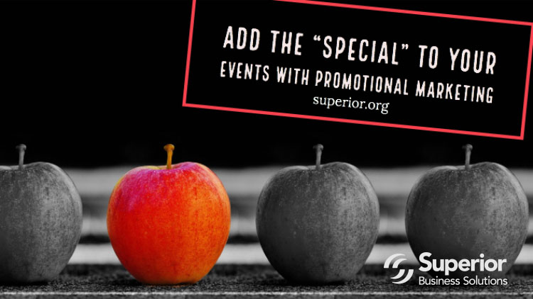Stand out and add that Special Something to Your Promotional Events