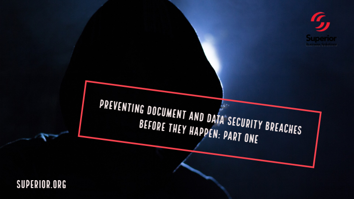 Preventing Customer Document and Data Security Breaches Before They Happen: Part One