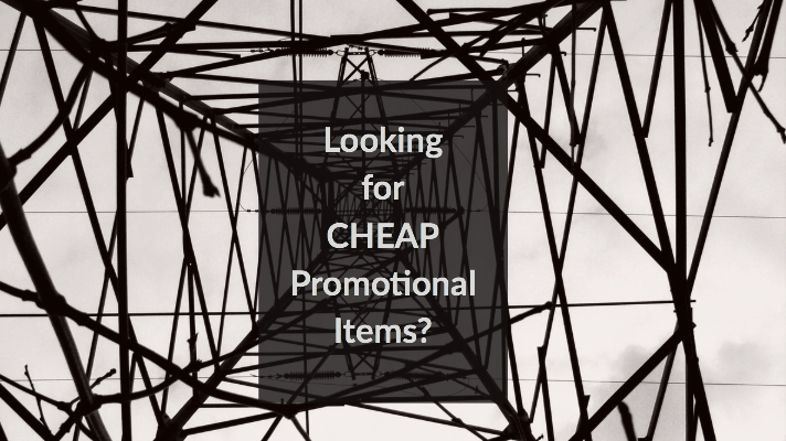 Looking for CHEAP Promotional Items?