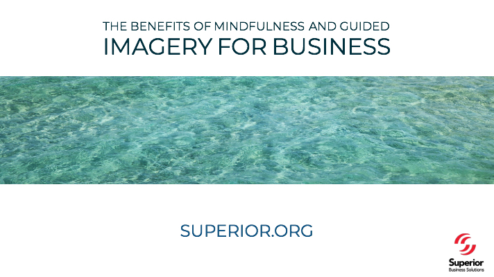 The Benefits of Mindfulness and Guided Imagery for Business