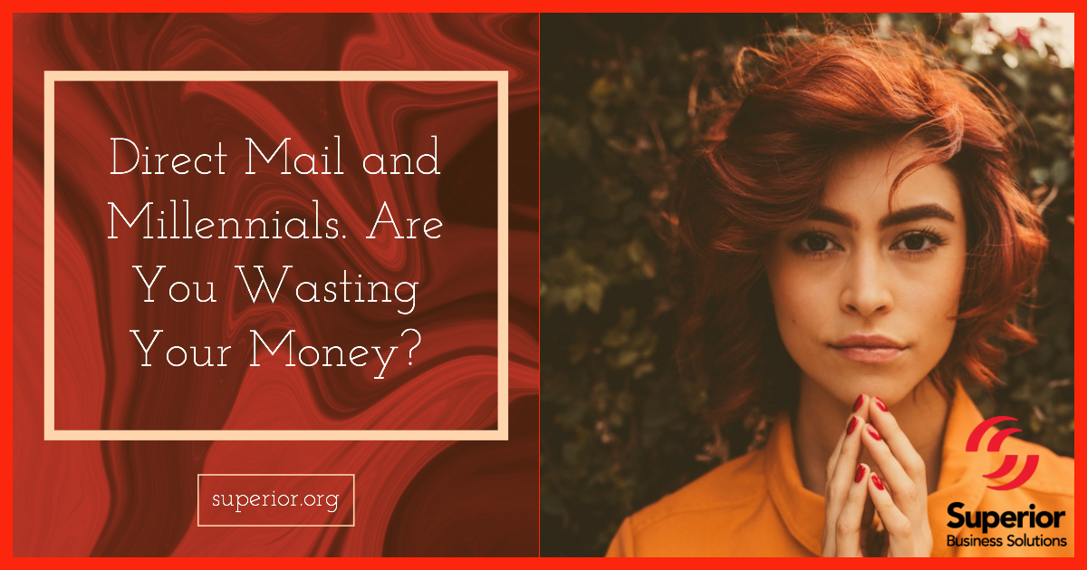 Direct Mail and Millennials. Are You Wasting Your Money?
