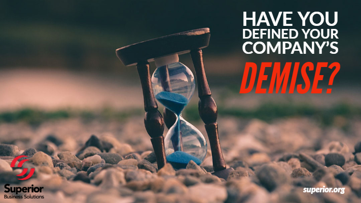Have You Defined Your Company's Demise?