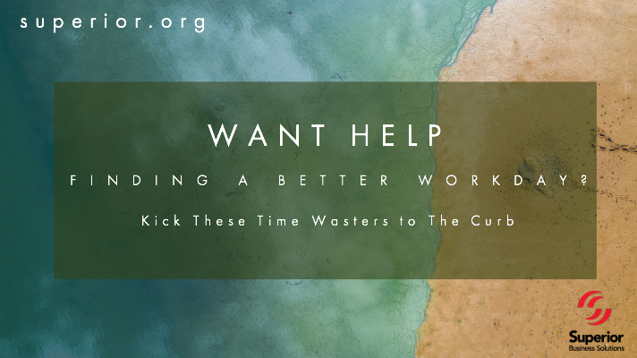 Want a Better Workday? Kick These Time Wasters to The Curb