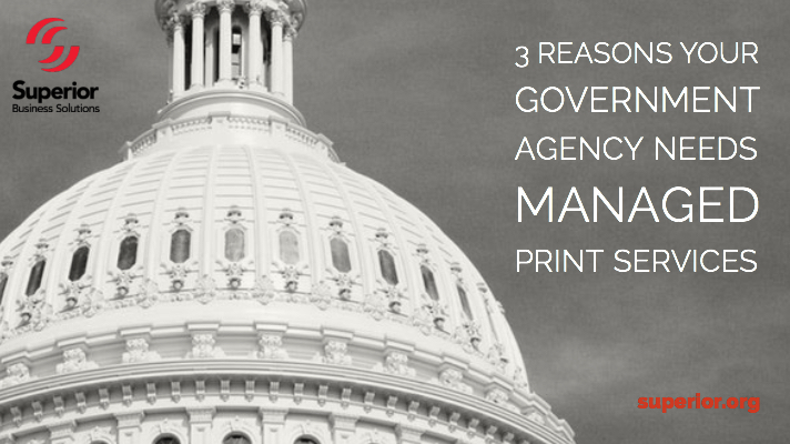 3 Reasons Your Government Agency Needs Managed Print Services