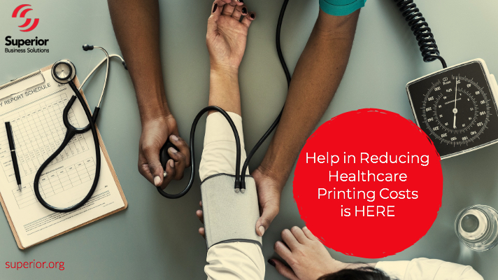 Help in Reducing Healthcare Printing Costs is HERE