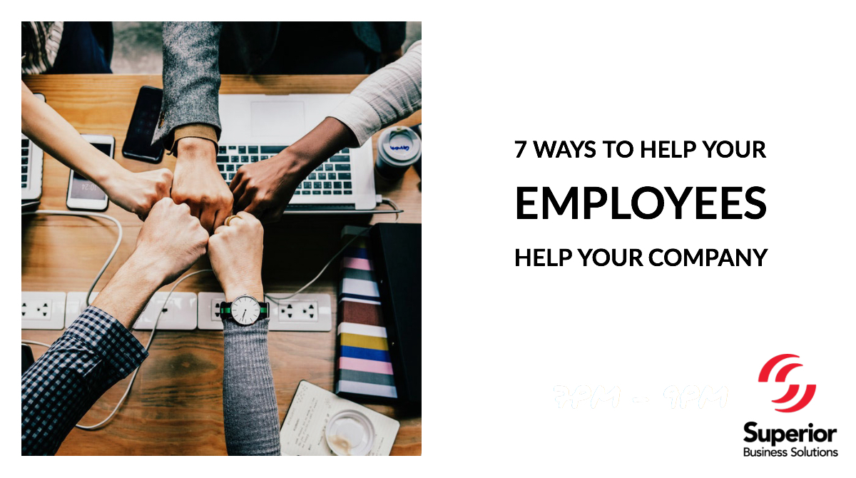 7 Ways to Help Your Employees Help Your Company