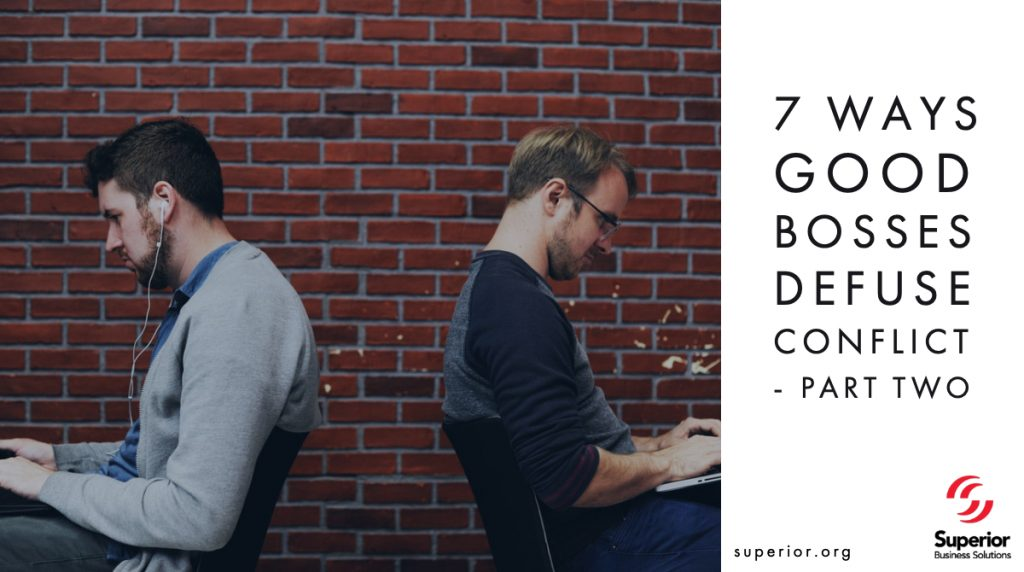 7 Ways Good Bosses Defuse Conflict - Part Two
