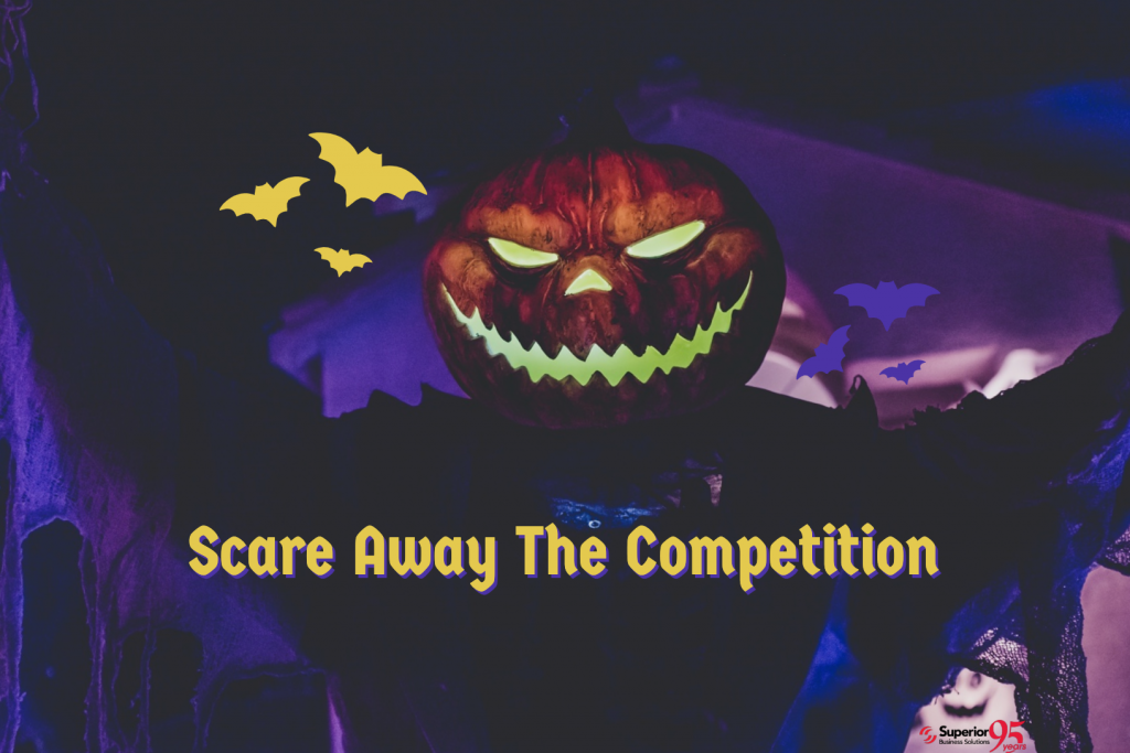 Here's How to Scare Away Your Competitors and Increase Efficiencies