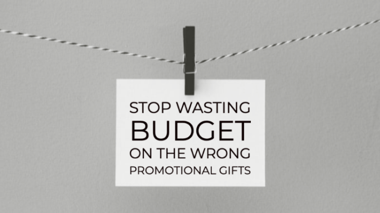 Stop wasting budget on the wrong promotional gifts