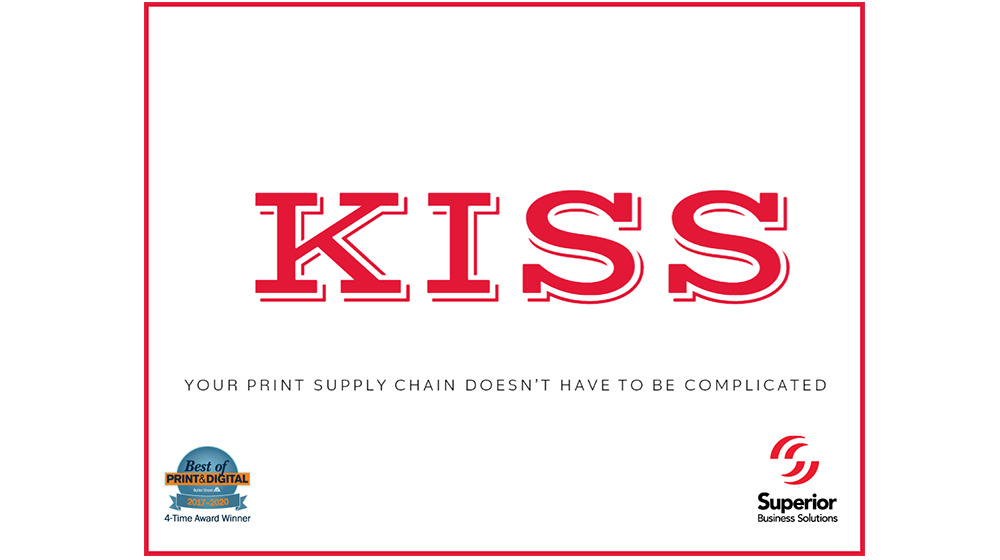 Why the K.I.S.S. Method Applies to Your Industry's Print Needs