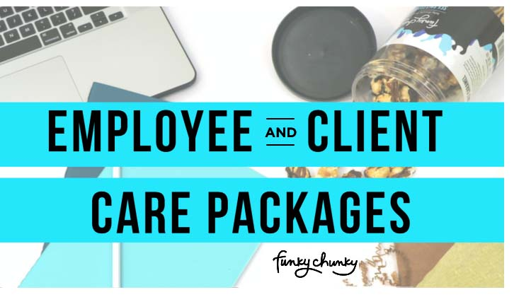 Funky Chunky Employee and Client Care Packages