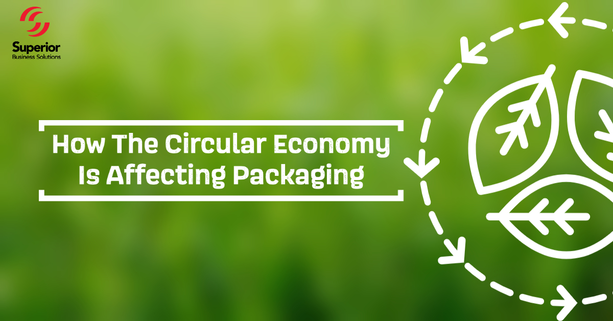 How The Circular Economy Is Affecting Packaging