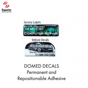 DOMED DECALS Permanent and Repositionable Adhesive
