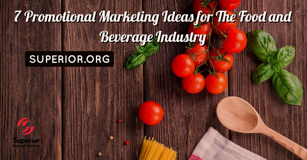 7 Promotional Marketing Ideas for the Food and Beverage Industry